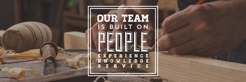 Our Team is Built on People, Experience, Knowledge, and Service